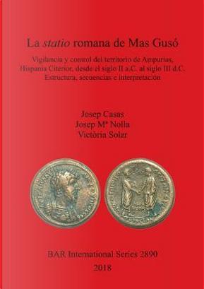 La statio romana de Mas Gusó by Josep Casas