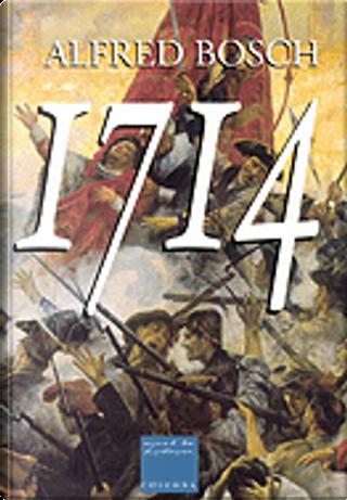 1714 (Trilogia completa) by Alfred Bosch