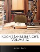 Koch's Jahresbericht, Volume 12 by Alfred Koch