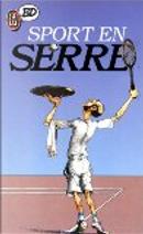Sport en Serre by Claude Serre