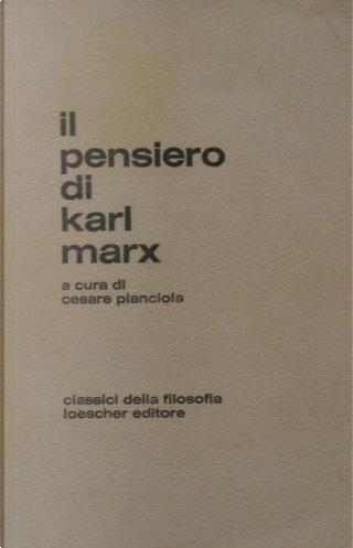 Il pensiero di Karl Marx by Cesare Pianciola