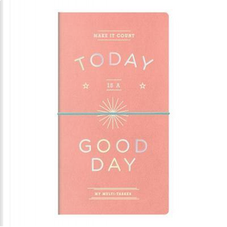 Today Is a Good Day Multi-tasker Journal by Galison