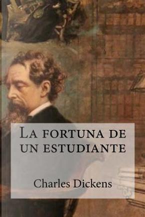 La fortuna de un estudiante by Charles Dickens