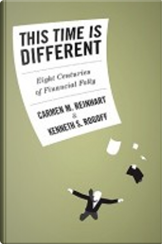 This Time is Different by Carmen M. Reinhart, Kenneth S. Rogoff
