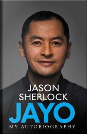 Jayo by Jason Sherlock