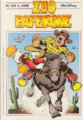 Zio Paperone n. 103 by Carl Barks, Don Rosa, Marco Rota, Ruud Straatman, Wijo Koek