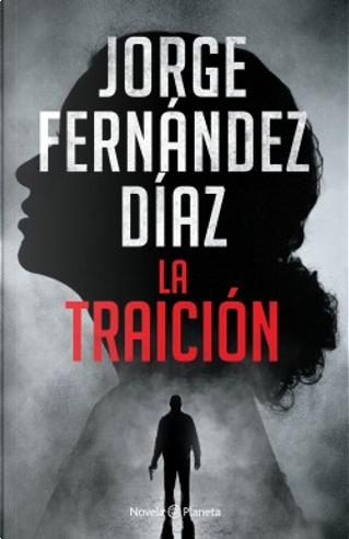 La traición by Jorge Fernández Díaz