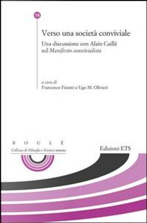 Verso una nuova società conviale. Una discussione con Alain Caillé sul «Manifesto comvivialista» by Mark Hunyadi