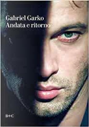 Andata e ritorno by Gabriel Garko
