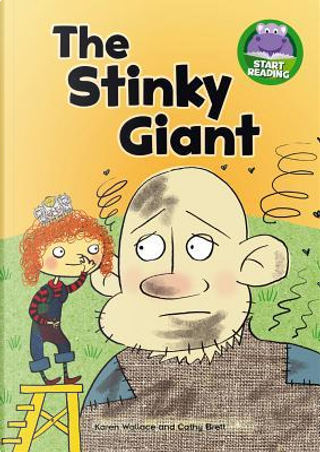 The Stinky Giant by Karen Wallace