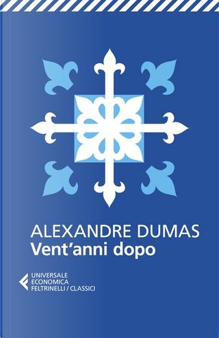Vent'anni dopo by Alexandre Dumas