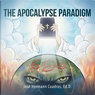The Apocalypse Paradigm by José Hermann Cuadros