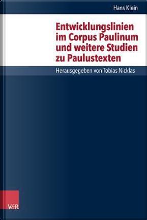 Entwicklungslinien Im Corpus Paulinum Und Weitere Studien Zu Paulustexten by Hans Klein