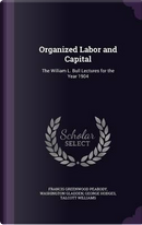 Organized Labor and Capital by Francis Greenwood Peabody