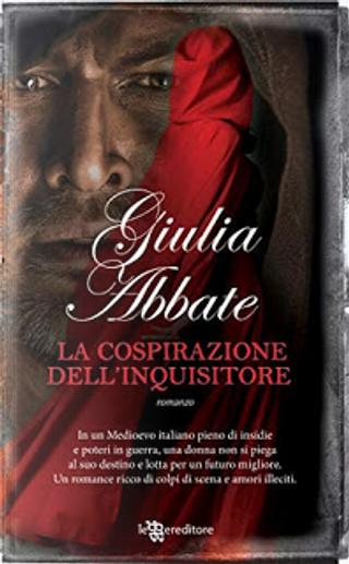 La cospirazione dell'inquisitore by Giulia Abbate