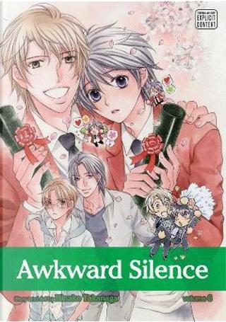 Awkward Silence 6 by Hinako Takanaga