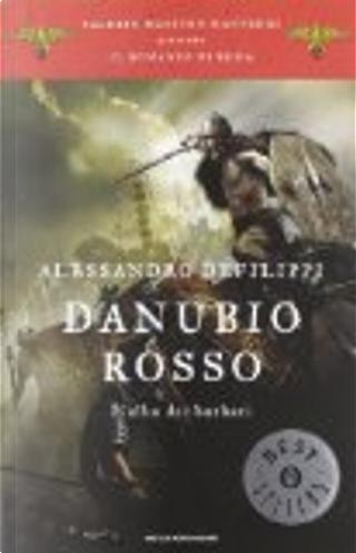 Danubio rosso. L'alba dei barbari by Alessandro Defilippi