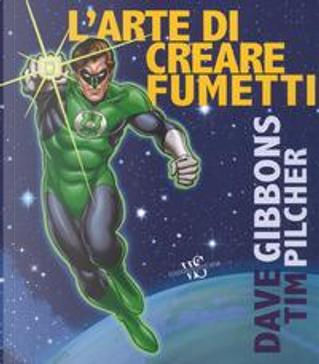 L'arte di creare i fumetti by Dave Gibbons