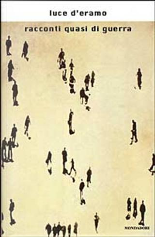 Racconti quasi di guerra by Luce D'Eramo