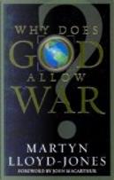 Why Does God Allow War? by Lloyd Jones