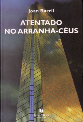 Atentado no Arranha-Céus by Joan Barril