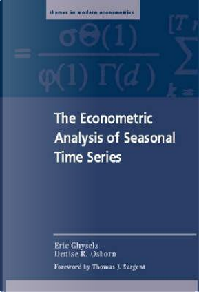 The Econometric Analysis of Seasonal Time Series by Eric Ghysels