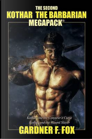 The Second Kothar the Barbarian MEGAPACK® by Gardner F. Fox