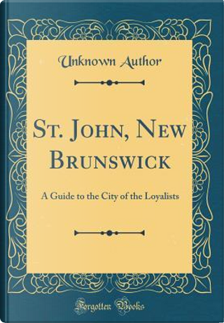 St. John, New Brunswick by Author Unknown