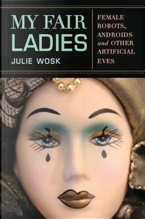 My Fair Ladies by Julie Wosk
