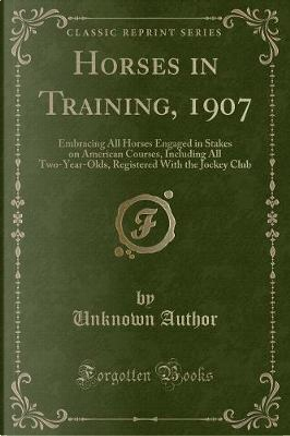 Horses in Training, 1907 by Author Unknown