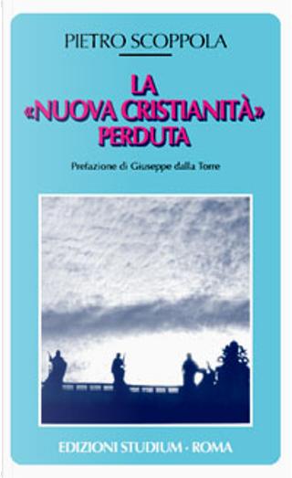 La «nuova cristianità» perduta by Pietro Scoppola