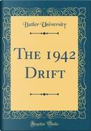 The 1942 Drift (Classic Reprint) by Butler University