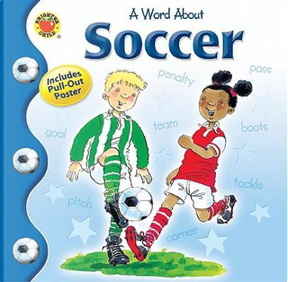 A Word About Soccer by Lynne Gibbs