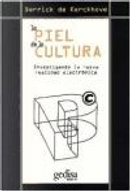 La Piel de La Cultura / Skin of Culture by Derrick De Kerckhove
