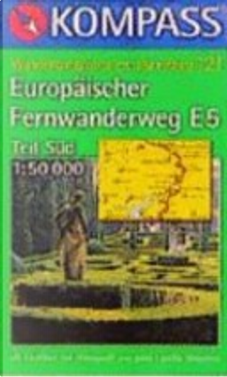 Europäischer Fernwanderweg E5. Teil Süd. by Kompass-Karten GmbH