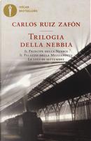 Trilogia della nebbia by Carlos Ruiz Zafón