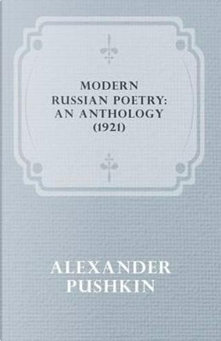 Modern Russian Poetry by Alexander Pushkin