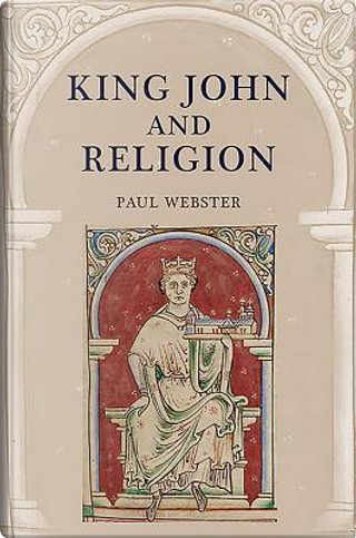 King John and Religion (43) by Paul Webster