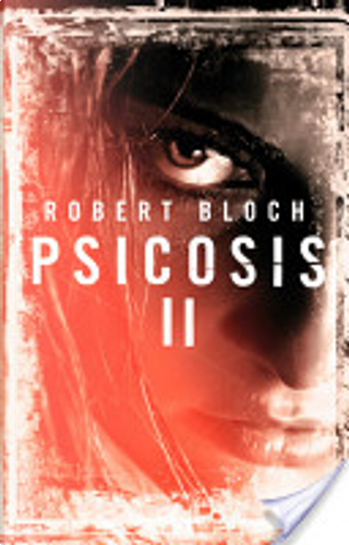 Psicosis II by Robert Bloch