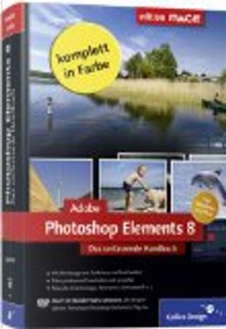 Adobe Photoshop Elements 8 by Jürgen Wolf