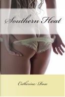 Southern Heat by Catherine Rose