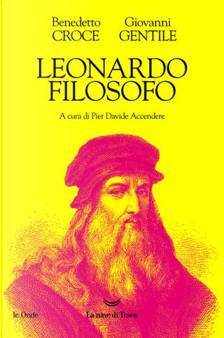 Leonardo filosofo by Giovanni Gentile, Benedetto Croce
