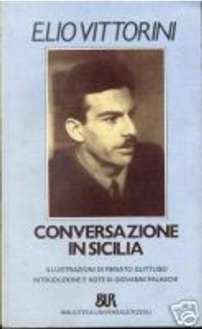Conversazione in Sicilia by Elio Vittorini