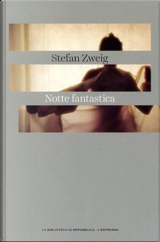 Notte fantastica by Stefan Zweig