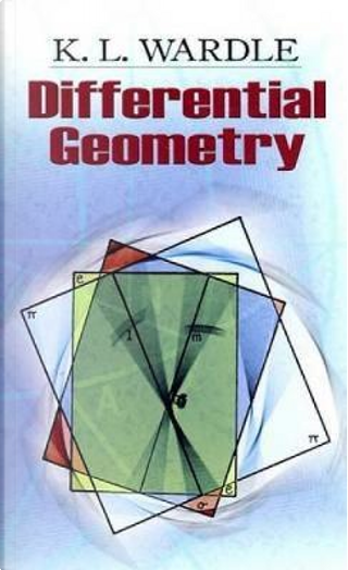 Differential Geometry by K. L. Wardle