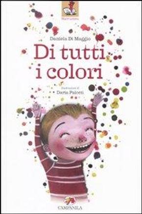Di tutti i colori by Daniela Di Maggio