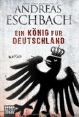 Ein König für Deutschland by Eschbach Andreas