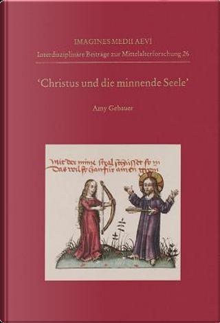 Christus und die minnende Seele by Amy Gebauer