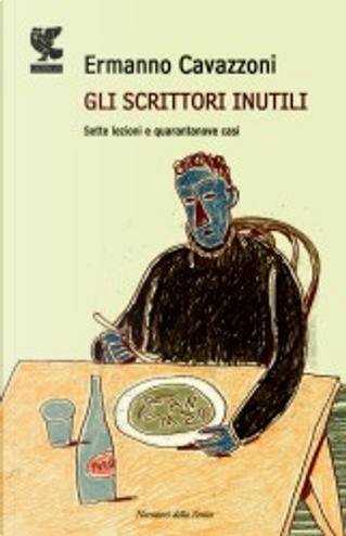 Gli scrittori inutili by Ermanno Cavazzoni