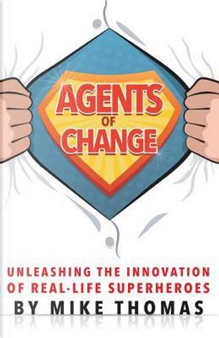 Agents of Change by Mike Thomas